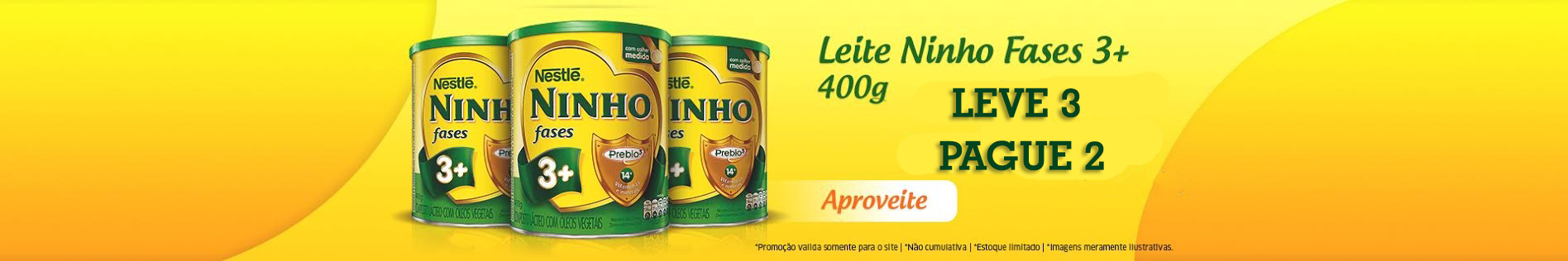 Banner Home | Leite Ninho Fases 3 Leve 3 Pague 2